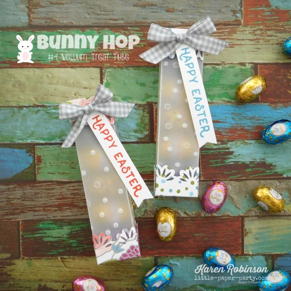 Little Paper Party, Bunny Hop 2018, Hello Easter, Sweet Soiree DSP, Vellum Treat Tube, #2.jpg