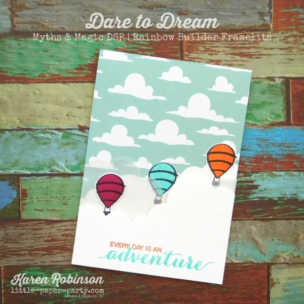 Little Paper Party, Dare to Dream, Rainbow Builder Framelits, Myths & Magic DSP, #1.jpg