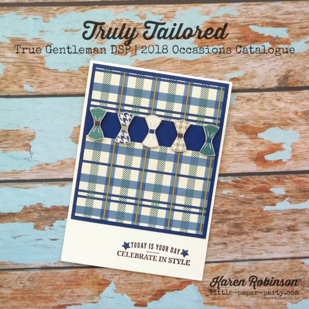 Little Paper Party, Truly Tailored, True Gentleman DSP, 2018 Occasions Catalogue #1.jpg